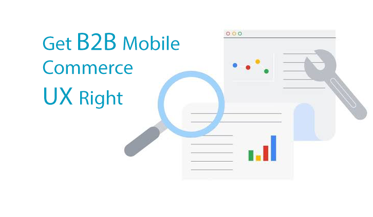 How to Get B2B Mobile Commerce UX Right